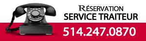 Service Traiteur / Réservation au 514.247.0870